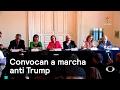 Convocan a marcha anti Trump - Trump - Denise Maerker 10 en punto