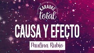 Causa y efecto - Paulina Rubio - Karaoke con coros