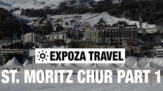 St. Moritz - Chur Part 1 (Switzerland) Vacation Travel Video Guide