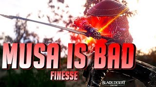 BDO - Musa is Bad: Finesse