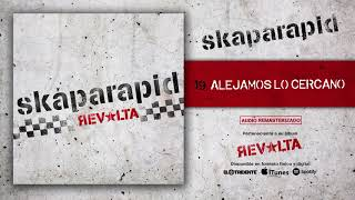 "SKAPARAPID ""Alejamos Lo Cercano"" (Audiosingle)"