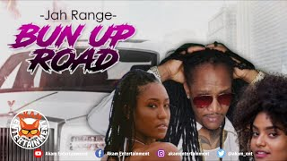 Jah Range - Bun Up Road - August 2020