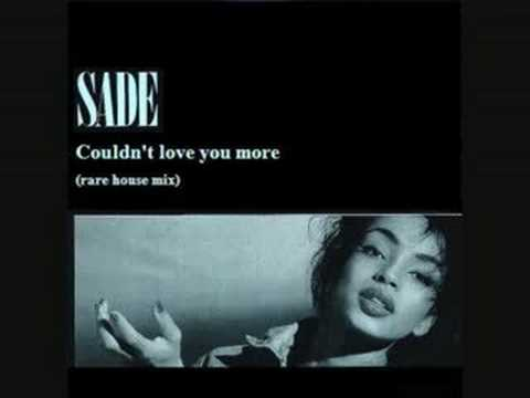 Sade - Couldn't Love You More (Rare House Mix)