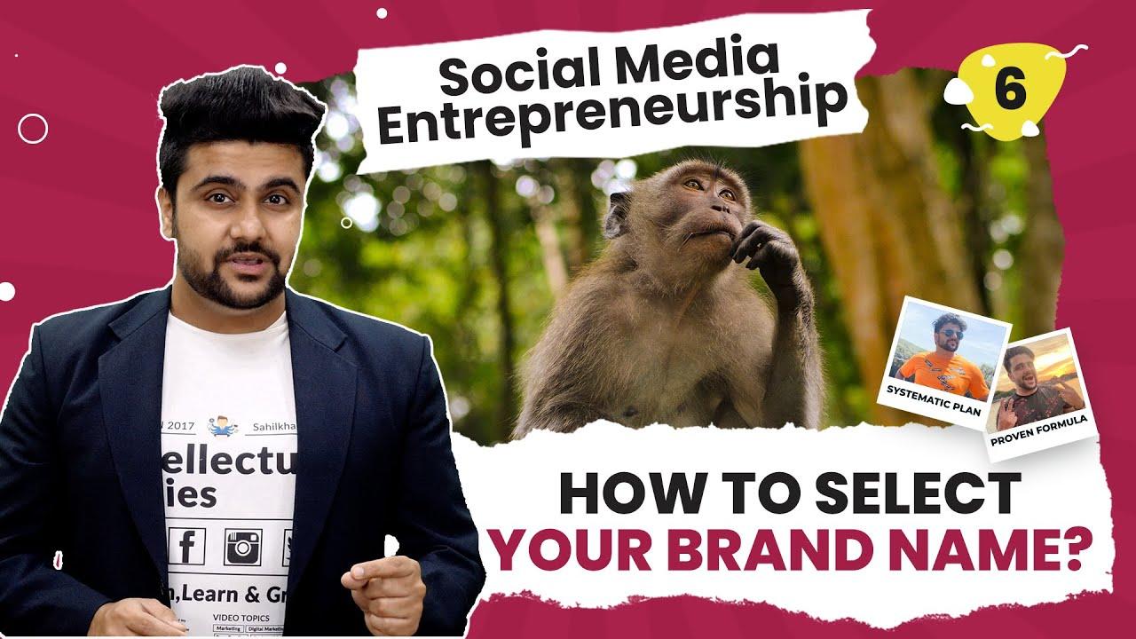 (Re-uploaded)How To Name Your Brand? Social Media Entrepreneurship