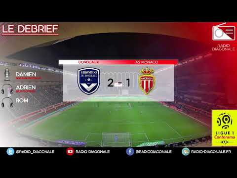 Le Débrief - Ligue 1 - J3 Bordeaux/Monaco (2-1)