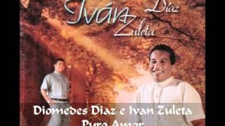 Diomedes Diaz e Ivan Zuleta - Puro Amor