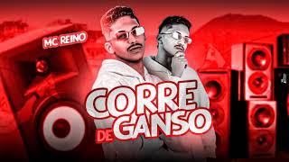 MC REINO - CORRE DE GANSO