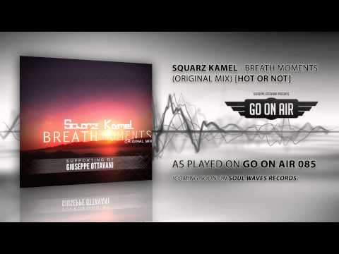 Squarz Kamel - Breath Moments (Original Mix) [RIP] (as played on GO On Air by Giuseppe Ottaviani)