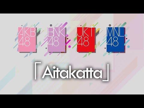 「Aitakatta」AKB48 | BNK48 | JKT48 | MNL48