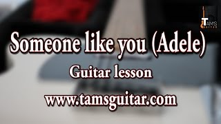 Someone like you (Adele) guitar lesson | Detailed chords | www.tamsguitar.com