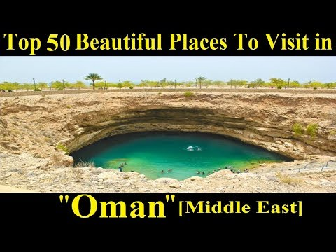 Top 50 Places to Visit in Oman [Middle East] - A Tour Through Images | Oman