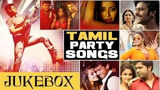 Tamil Hit Songs | Tamil Party Songs Jukebox | Latest Tamil Hit Songs