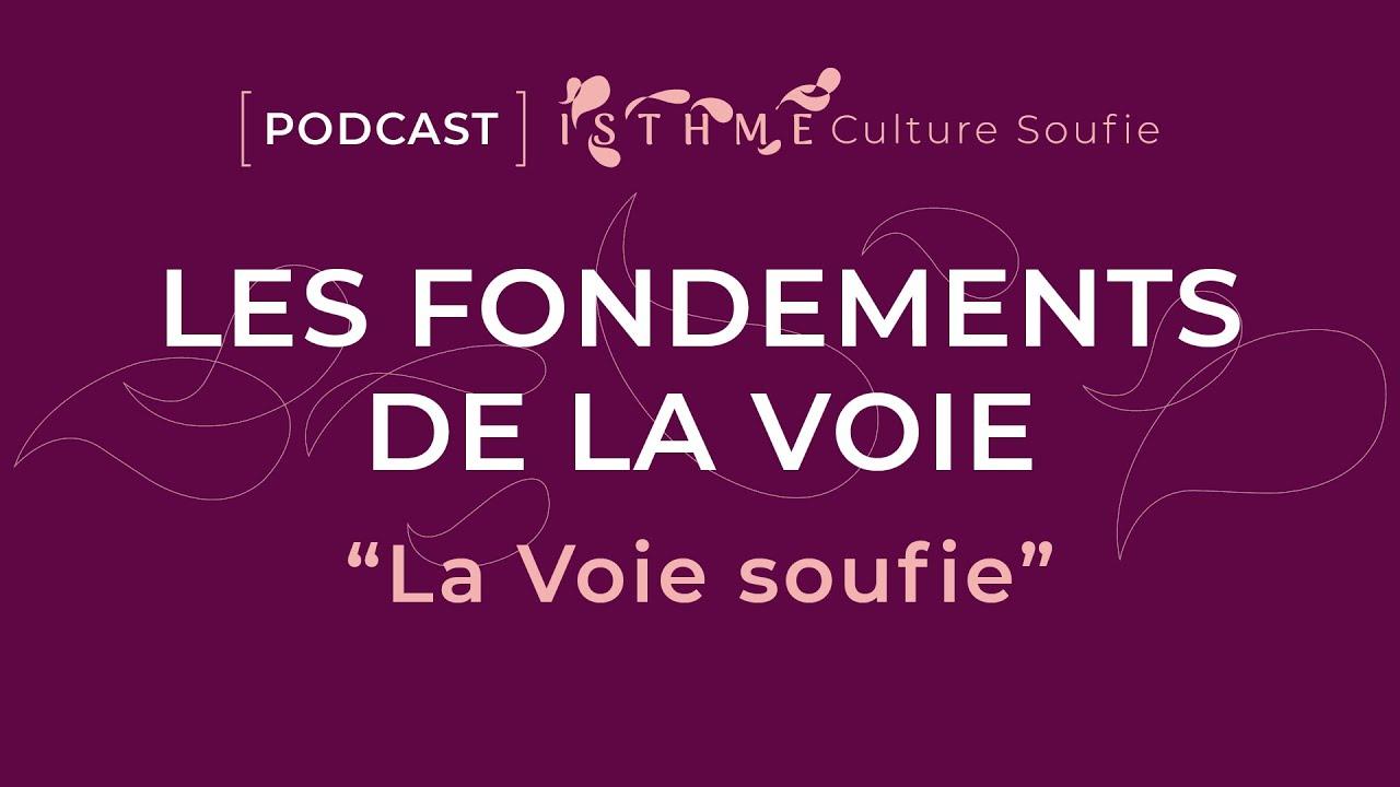 [Podcasts] La Voie soufie, l'invocation - Par l'association ISTHME Culture soufie