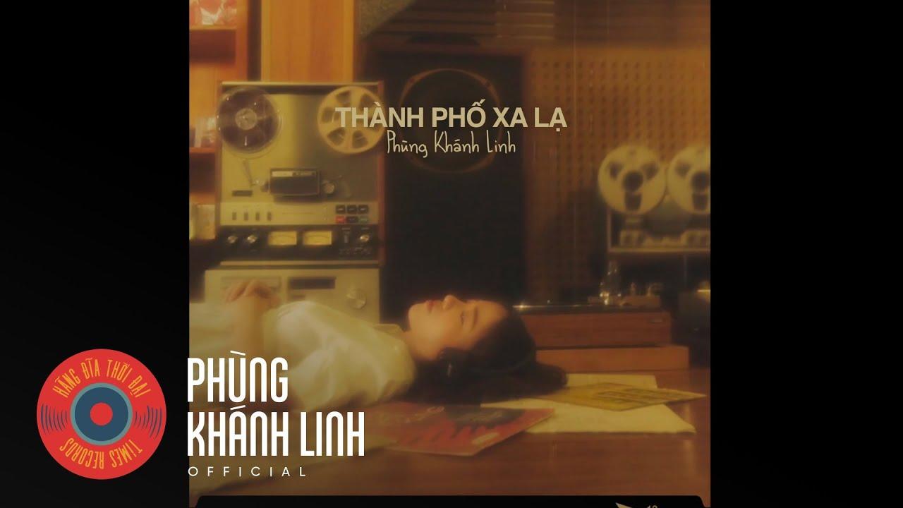 Phùng Khánh Linh - Thành Phố Xa Lạ (Lazy Version)