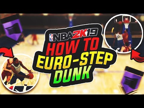 HOW TO DO THE EURO-STEP DUNK ON NBA 2K19