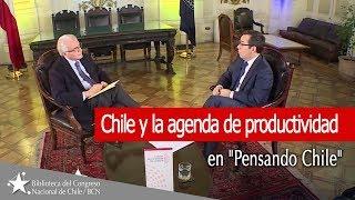 Chile y la agenda de productividad en programa Pensando Chile