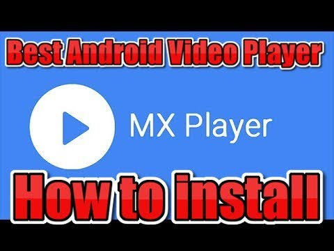 How To Install MX Player - The Best Android Video Player (See Description)