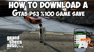 How To Download a Gta5 %100 Game Save Ps3