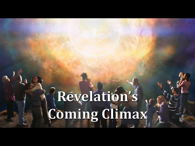 Revelation's Coming Climax