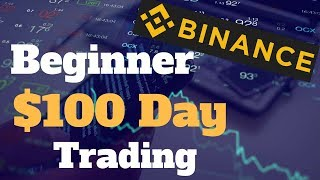 Easily Make $100 Day Trading Cryptocurrency On Binance Beginner