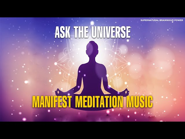 Ask the Universe ! Manifest Meditation Music | 432 Hz Miracle Healing Frequencies | Sleep Meditation