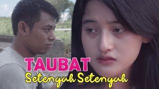 Taubat Setengah - Setengah Film | | FILM NGAPAK BANYUMAS