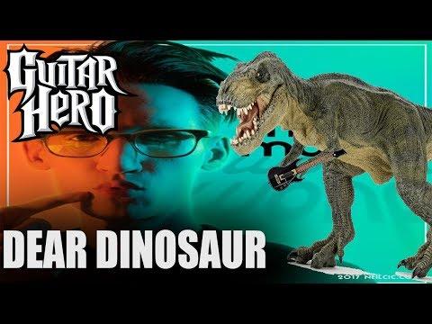 Dear Dinosaur but it's on Guitar Hero
