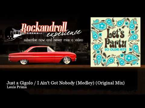 Louis Prima - Just a Gigolo / I Ain't Got Nobody (Medley) - Original Mix - Rock N Roll Experience