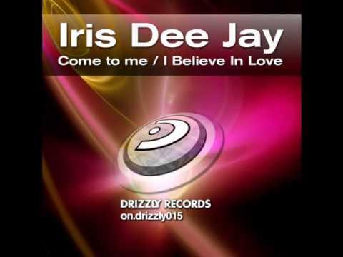 Iris Dee Jay Feat. Maria Opale - Come To Me / Iris...