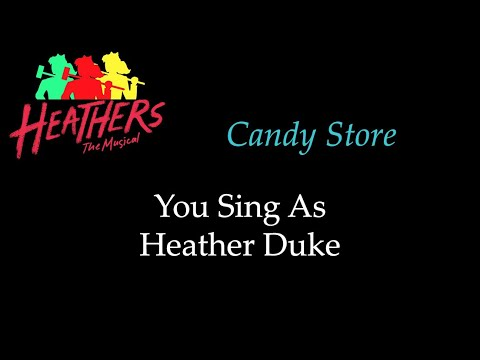 Heathers - Candy Store - Karaoke/Sing With Me: You Sing Heather Duke