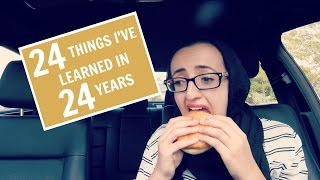 24 THINGS I'VE LEARNED IN 24 YEARS thumbnail