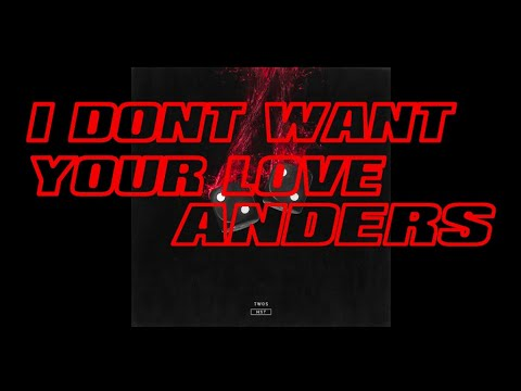 anders - I Don't Want Your Love (Audio)