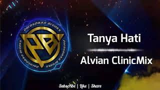 Tanya Hati - Pasto (Alvian ClinicMix) Funkot Full Version