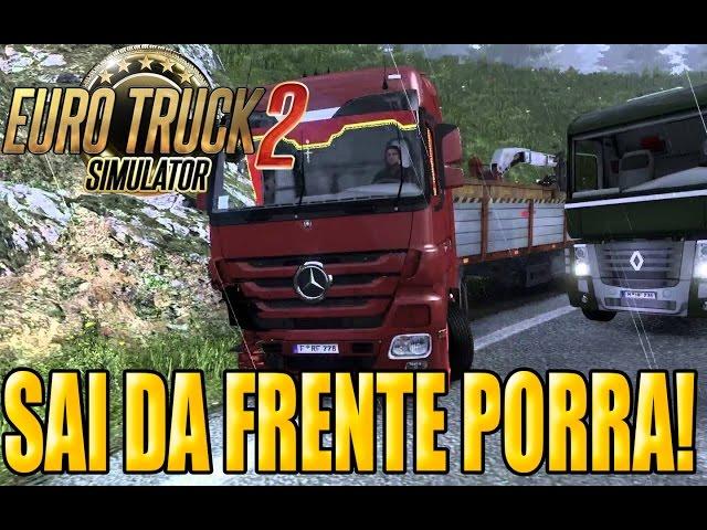 Euro Truck Simulator 2 - Sai Da Frente Porra