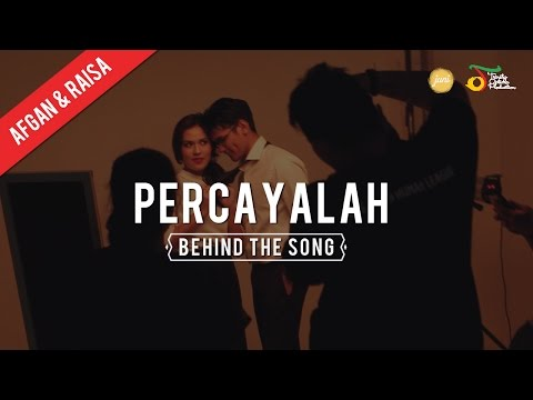 Afgan & Raisa - Percayalah | Behind the song