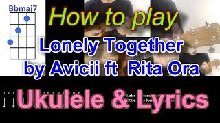 How to play Lonely Together by Avicii ft  Rita Ora Ukulele Cover