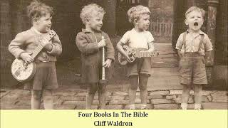 Four Books In The Bible   Cliff Waldron