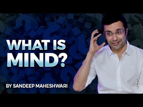 What is Mind? By Sandeep Maheshwari I Hindi