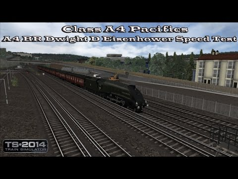 Train Simulator 2014 - SS - Class A4 Pacifics - A4 BR Dwight D Eisenhower Speed Test Part 1 |