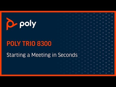 Trio 8300 - Starting a Meeting in Seconds