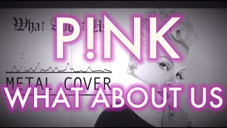 Baixar What About Us - P!nk - Metal Cover