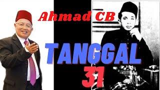 AHMAD CB TANGGAL 31 - Kisah penyanyi asal / pencipta / penulis lirik lagu patriotik oleh OMARA
