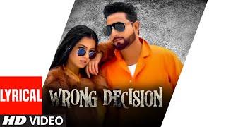 Wrong Decision (Full Lyrical Song) Geeta Zaildar | Gurlej Akhtar | Beat MInister | New Punjabi Songs