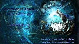 Watch Aversions Crown Imperfect Design video