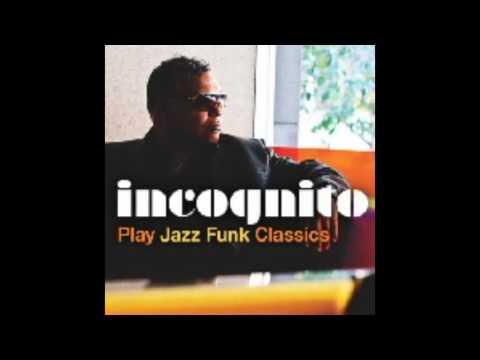 Incognito -  Play Jazz Funk Classics 2016 - Love Has Come Around