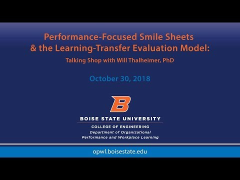 Performance-Focused Smile Sheets & the Learning-Transfer Evaluation Model