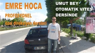 OTOMATİK VITES - TRAFİKTE ÖZEL DERS UMUT BEY CUKURAMBAR- EMRE HOCA