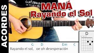 Rayando El Sol acordes guitarra maná tutorial letra y acordes
