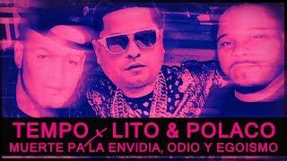 TEMPO x LITO & POLACO ODI0, ENVIDIA, EGOISM0 & CEL0S ¿Y EL RAP PA CUANDO?