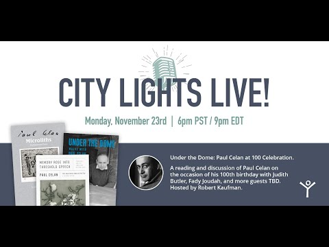 CITY LIGHTS LIVE! Under The Dome: Paul Celan At 100